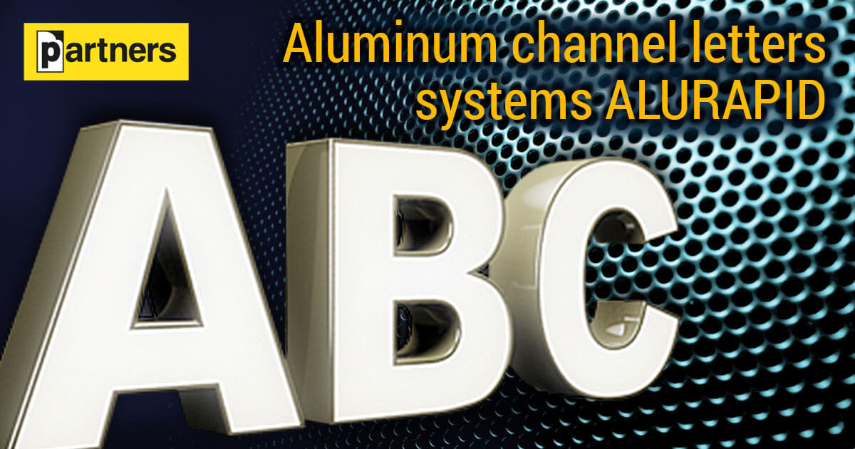Aluminum channel letters systems ALURAPID - for channel letters